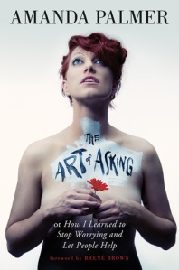 Bilde av bok: The Art of Asking - How I Learned to Stop Worrying and Let People Help - Amanda Palmer