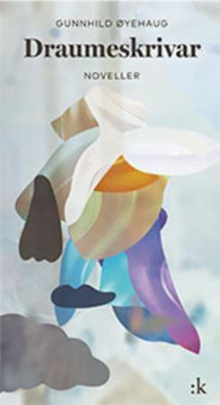 Cover: Draumeskrivar - Gunnhild Øyehaug
